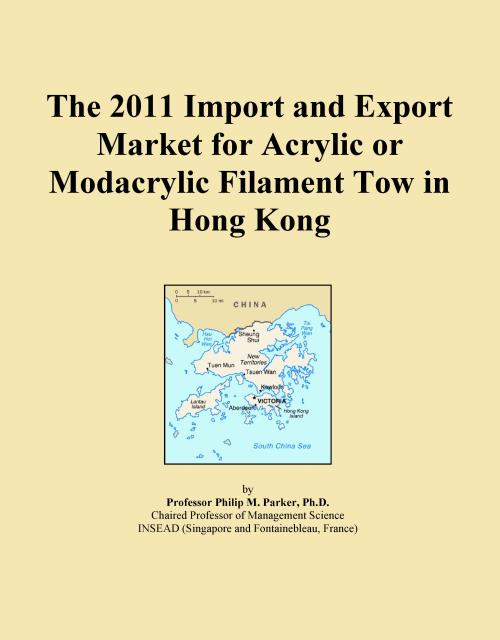 The 2011 Import and Export Market for Acrylic or Modacrylic Filament Tow in Hong Kong - Product Image