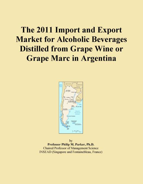 The 2011 Import and Export Market for Alcoholic Beverages Distilled from Grape Wine or Grape Marc in Argentina - Product Image