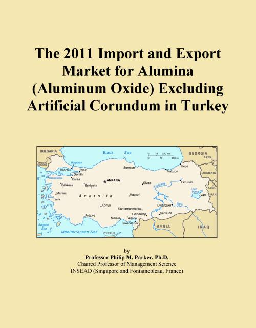 The 2011 Import and Export Market for Alumina (Aluminum Oxide) Excluding Artificial Corundum in Turkey - Product Image