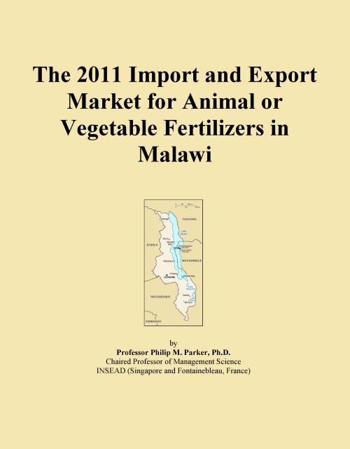 The 2011 Import and Export Market for Animal or Vegetable Fertilizers in Malawi - Product Image