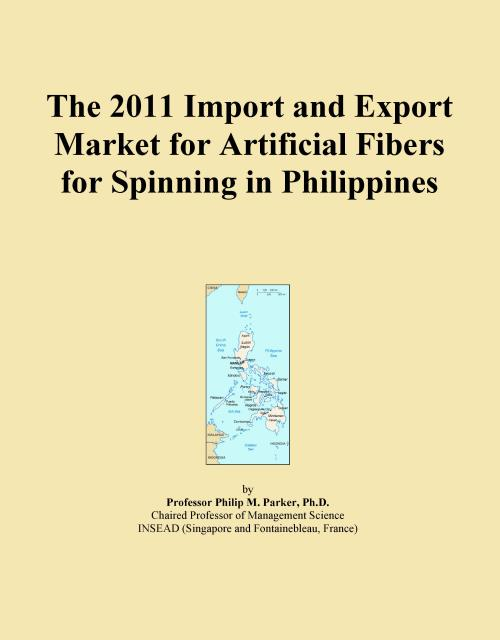 The 2011 Import and Export Market for Artificial Fibers for Spinning in Philippines - Product Image