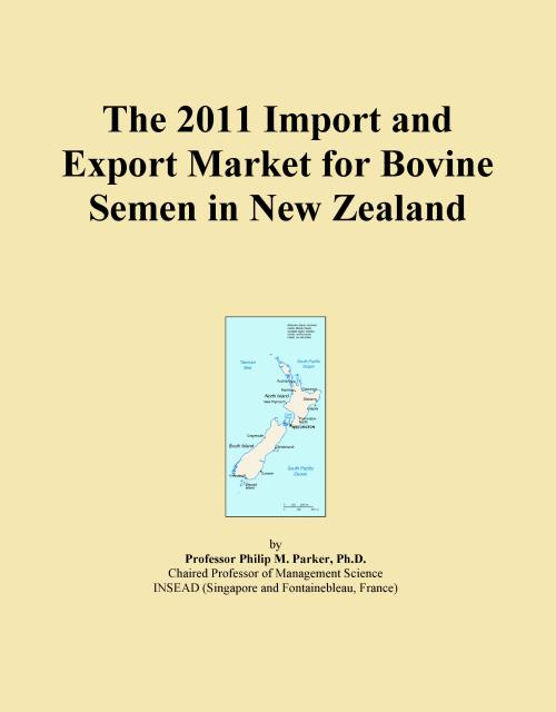 The 2011 Import and Export Market for Bovine Semen in New Zealand - Product Image