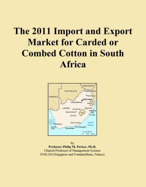 The 2011 Import and Export Market for Carded or Combed Cotton in South Africa - Product Image