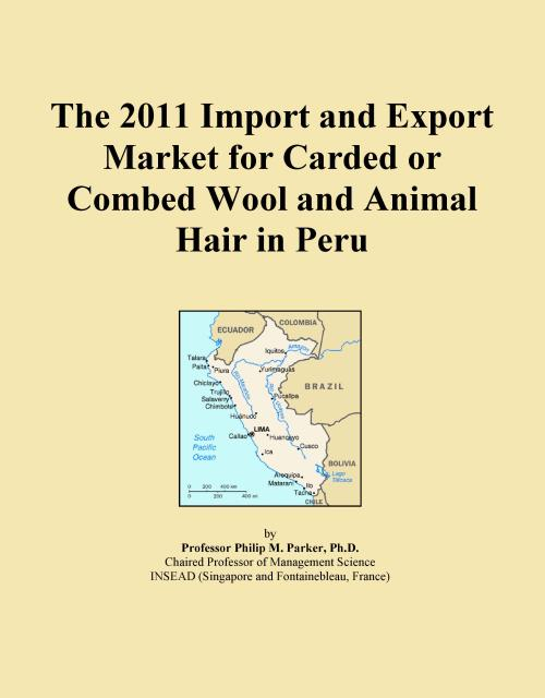 The 2011 Import and Export Market for Carded or Combed Wool and Animal Hair in Peru - Product Image