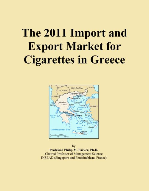 The 2011 Import and Export Market for Cigarettes in Greece - Product Image