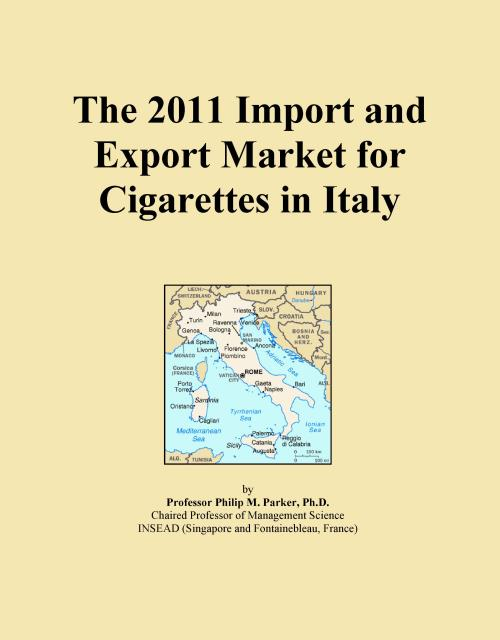 The 2011 Import and Export Market for Cigarettes in Italy - Product Image