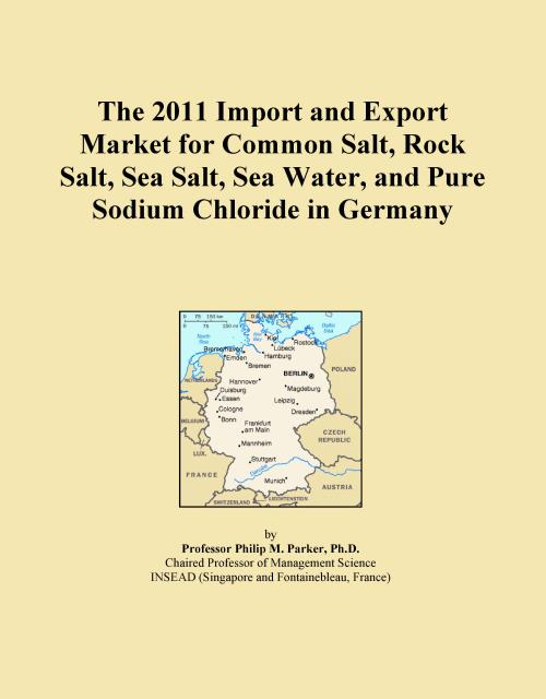 The 2011 Import and Export Market for Common Salt, Rock Salt, Sea Salt, Sea Water, and Pure Sodium Chloride in Germany - Product Image