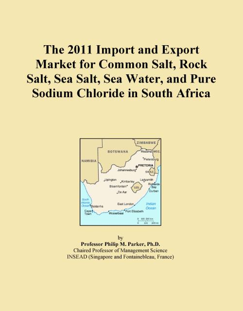 The 2011 Import and Export Market for Common Salt, Rock Salt, Sea Salt, Sea Water, and Pure Sodium Chloride in South Africa - Product Image