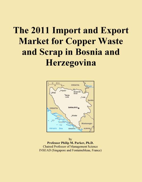 The 2011 Import and Export Market for Copper Waste and Scrap in Bosnia and Herzegovina - Product Image