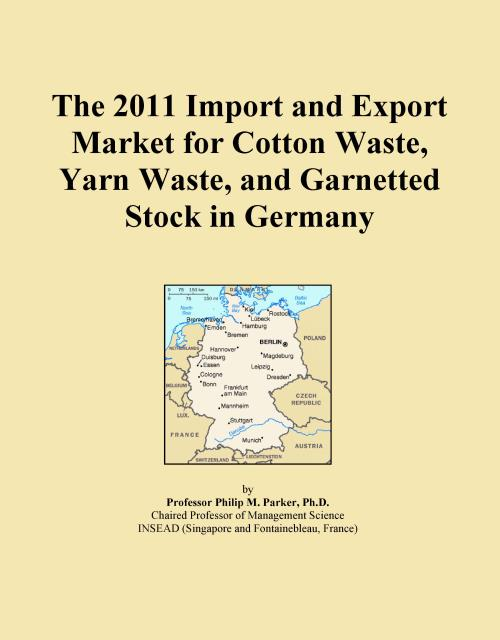 The 2011 Import and Export Market for Cotton Waste, Yarn Waste, and Garnetted Stock in Germany - Product Image