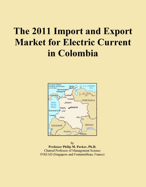 The 2011 Import and Export Market for Electric Current in Colombia - Product Image