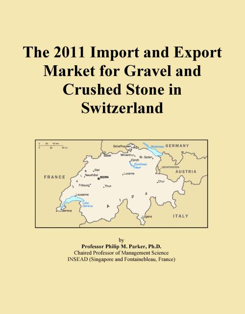 The 2011 Import and Export Market for Gravel and Crushed Stone in Switzerland - Product Image