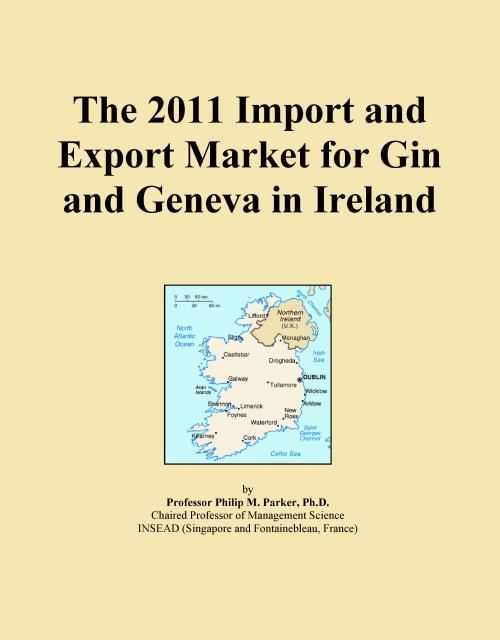 The 2011 Import and Export Market for Gin and Geneva in Ireland - Product Image