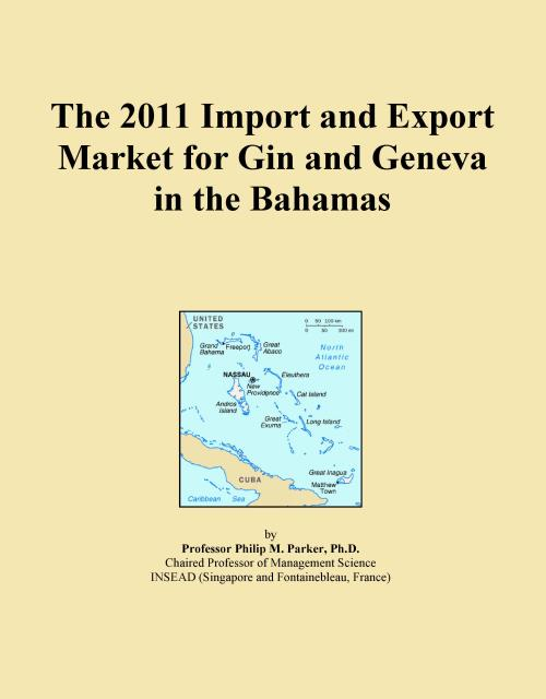 The 2011 Import and Export Market for Gin and Geneva in the Bahamas - Product Image