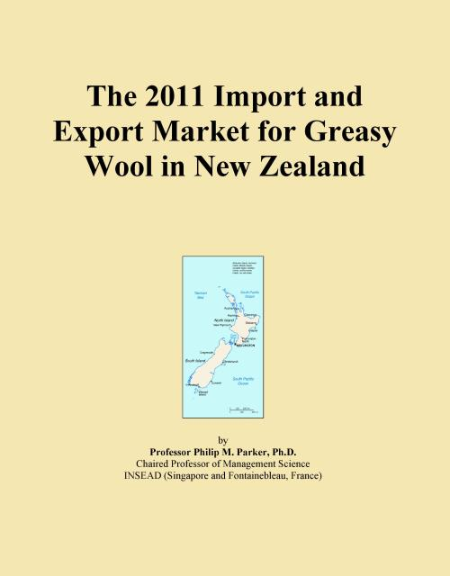 The 2011 Import and Export Market for Greasy Wool in New Zealand - Product Image