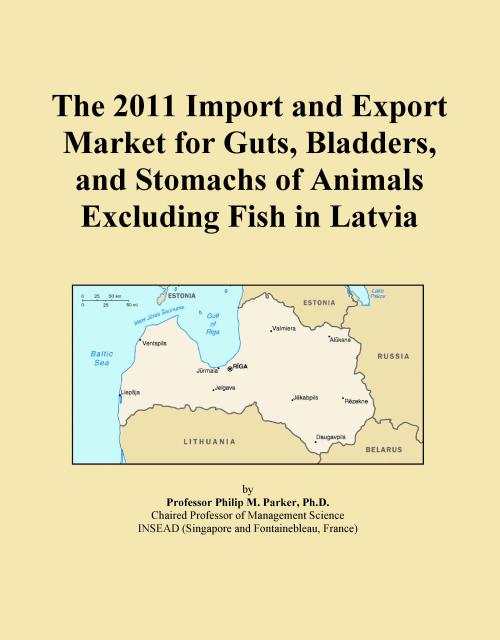 The 2011 Import and Export Market for Guts, Bladders, and Stomachs of Animals Excluding Fish in Latvia - Product Image