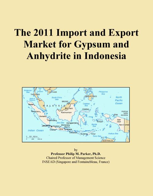 The 2011 Import and Export Market for Gypsum and Anhydrite in Indonesia - Product Image