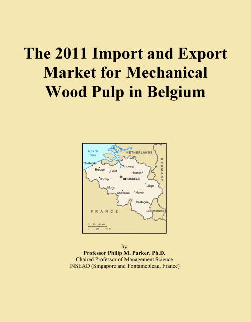 The 2011 Import and Export Market for Mechanical Wood Pulp in Belgium - Product Image