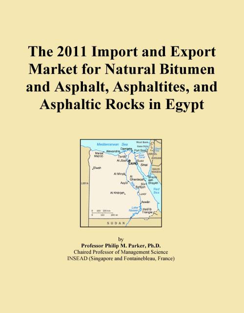 The 2011 Import and Export Market for Natural Bitumen and Asphalt, Asphaltites, and Asphaltic Rocks in Egypt - Product Image