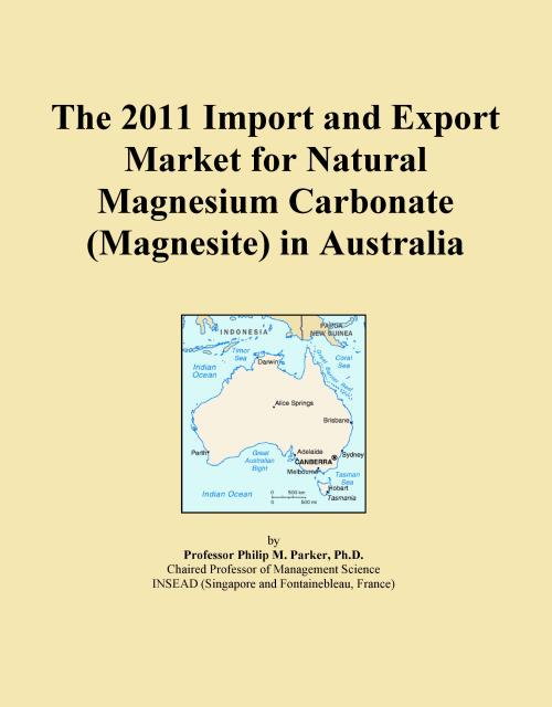 The 2011 Import and Export Market for Natural Magnesium Carbonate (Magnesite) in Australia - Product Image