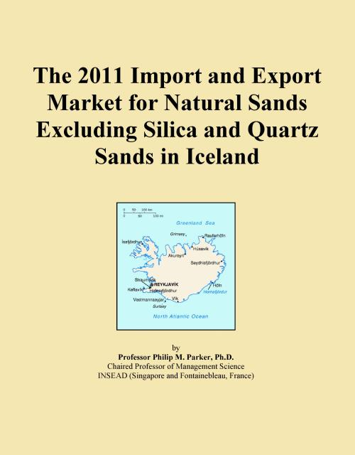 The 2011 Import and Export Market for Natural Sands Excluding Silica and Quartz Sands in Iceland - Product Image