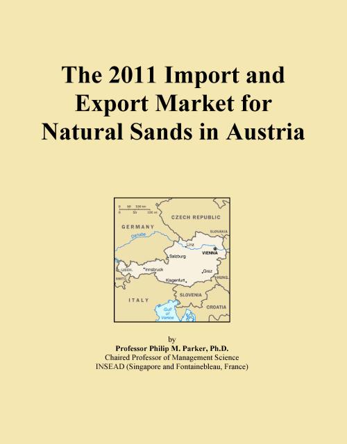 The 2011 Import and Export Market for Natural Sands in Austria - Product Image
