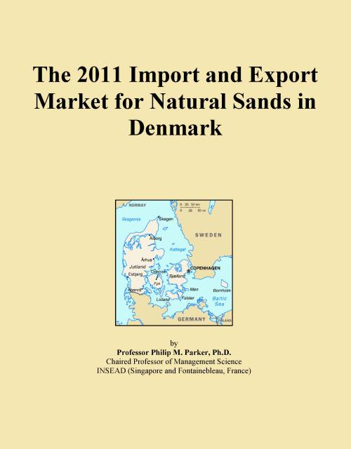 The 2011 Import and Export Market for Natural Sands in Denmark - Product Image