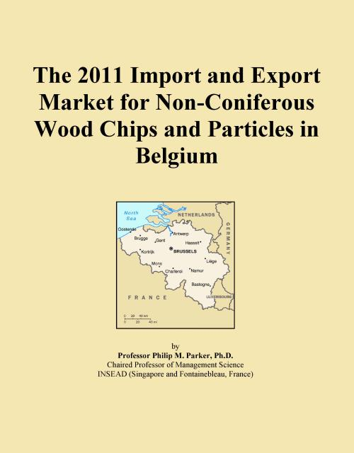 The 2011 Import and Export Market for Non-Coniferous Wood Chips and Particles in Belgium - Product Image