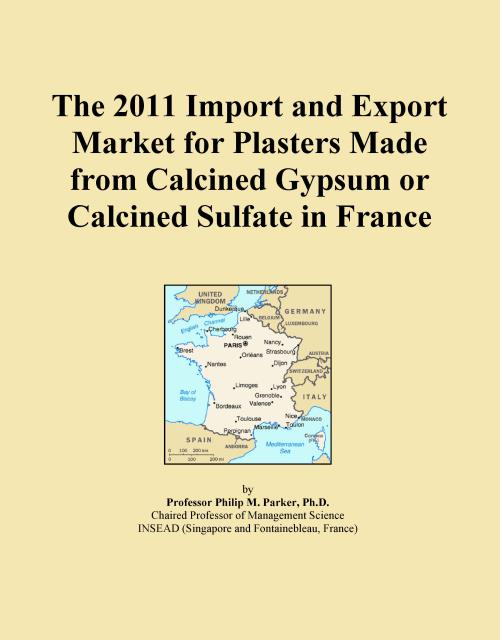 The 2011 Import and Export Market for Plasters Made from Calcined Gypsum or Calcined Sulfate in France - Product Image