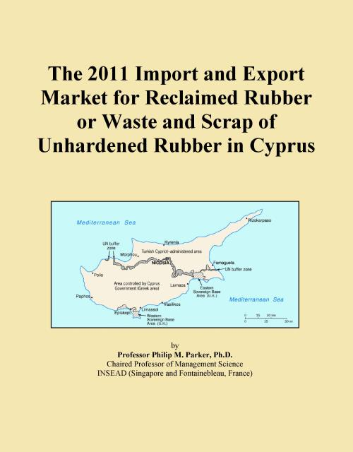 The 2011 Import and Export Market for Reclaimed Rubber or Waste and Scrap of Unhardened Rubber in Cyprus - Product Image