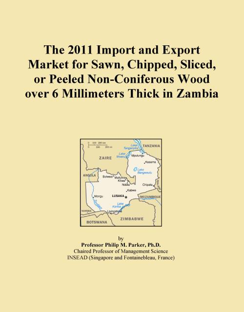 The 2011 Import and Export Market for Sawn, Chipped, Sliced, or Peeled Non-Coniferous Wood over 6 Millimeters Thick in Zambia - Product Image