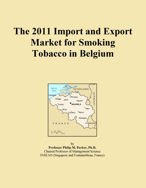 The 2011 Import and Export Market for Smoking Tobacco in Belgium - Product Image