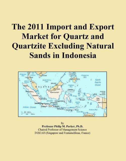 The 2011 Import and Export Market for Quartz and Quartzite Excluding Natural Sands in Indonesia - Product Image