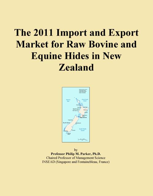 The 2011 Import and Export Market for Raw Bovine and Equine Hides in New Zealand - Product Image