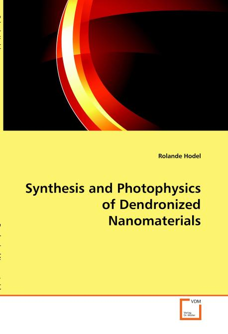 Synthesis and Photophysics of Dendronized 