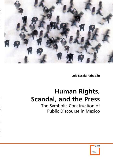Human Rights, Scandal, and the Press. Edition No. 1 - Product Image