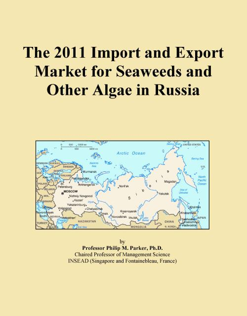 The 2011 Import and Export Market for Seaweeds and Other Algae in Russia - Product Image