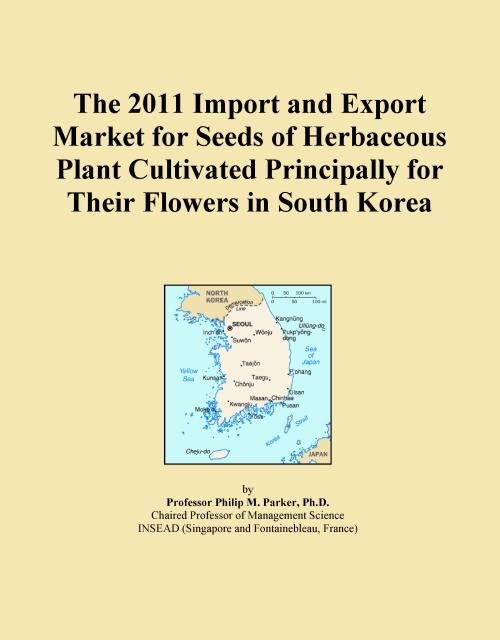 The 2011 Import and Export Market for Seeds of Herbaceous Plant Cultivated Principally for Their Flowers in South Korea - Product Image