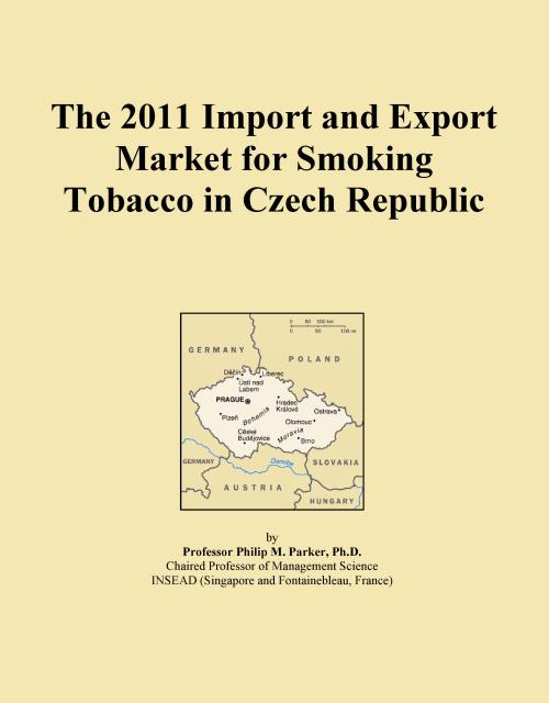 The 2011 Import and Export Market for Smoking Tobacco in Czech Republic - Product Image