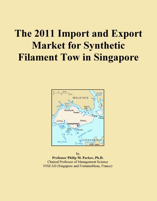 The 2011 Import and Export Market for Synthetic Filament Tow in Singapore - Product Image