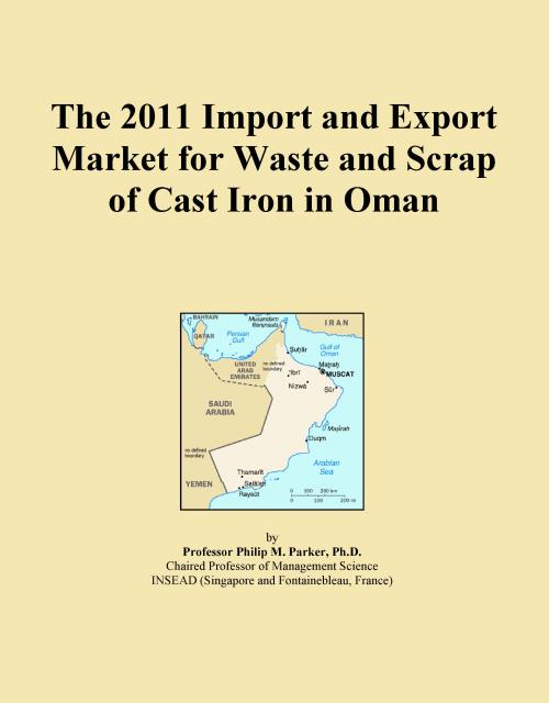 The 2011 Import and Export Market for Waste and Scrap of Cast Iron in Oman - Product Image