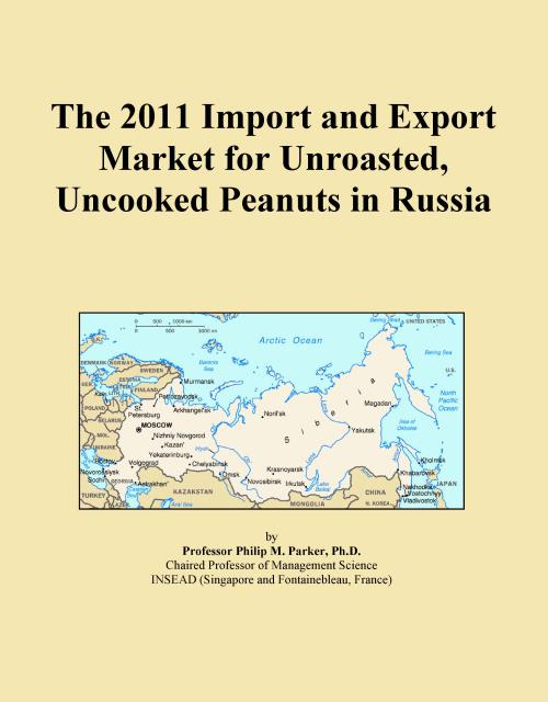 The 2011 Import and Export Market for Unroasted, Uncooked Peanuts in Russia - Product Image