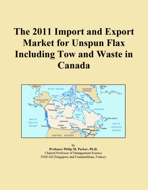 The 2011 Import and Export Market for Unspun Flax Including Tow and Waste in Canada - Product Image