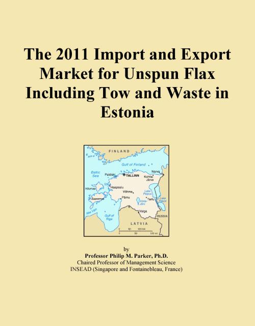 The 2011 Import and Export Market for Unspun Flax Including Tow and Waste in Estonia - Product Image