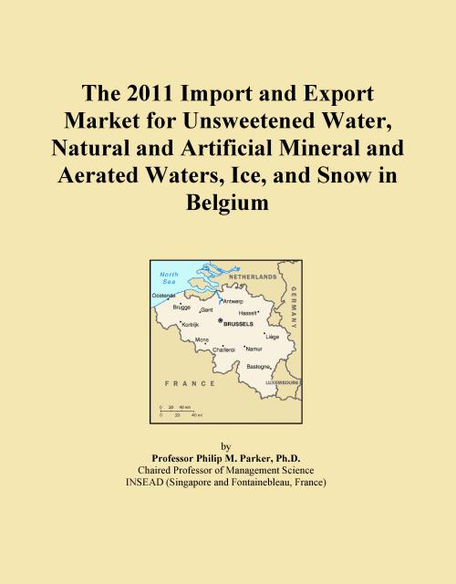 The 2011 Import and Export Market for Unsweetened Water, Natural and Artificial Mineral and Aerated Waters, Ice, and Snow in Belgium - Product Image