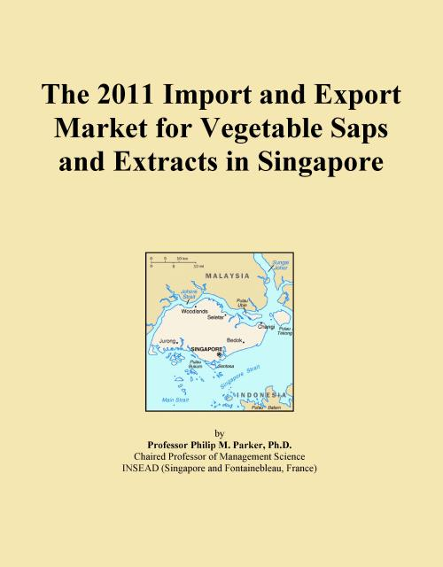 The 2011 Import and Export Market for Vegetable Saps and Extracts in Singapore - Product Image