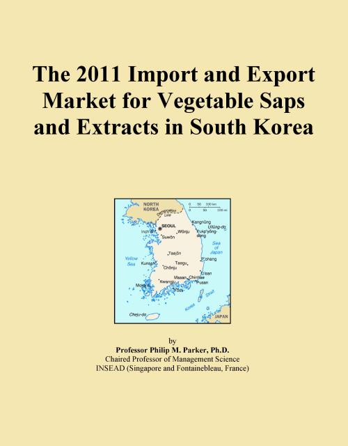 The 2011 Import and Export Market for Vegetable Saps and Extracts in South Korea - Product Image