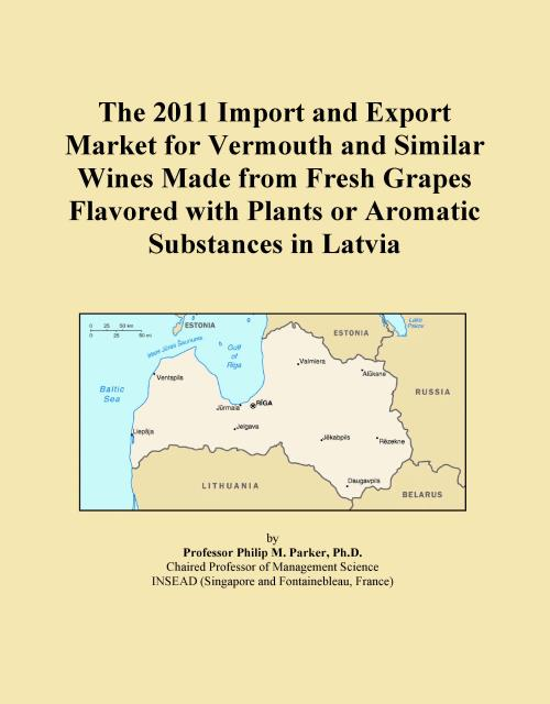 The 2011 Import and Export Market for Vermouth and Similar Wines Made from Fresh Grapes Flavored with Plants or Aromatic Substances in Latvia - Product Image