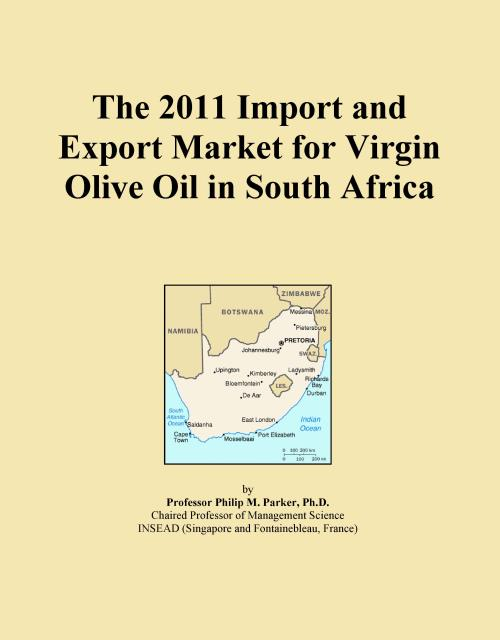 The 2011 Import and Export Market for Virgin Olive Oil in South Africa - Product Image