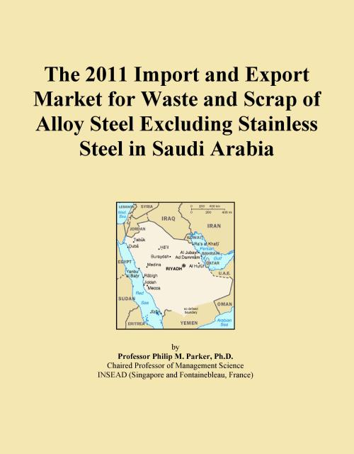 The 2011 Import and Export Market for Waste and Scrap of Alloy Steel Excluding Stainless Steel in Saudi Arabia - Product Image